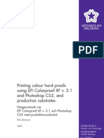 Printing Colour Hard Proofs Using EFI Color Proof XF v. 3.1 and Photoshop CS3, And Production Substrates