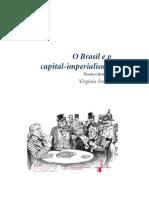 Fontes, Virgínia. O Brasil e o Capital-Imperialismo