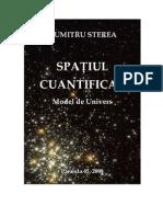 DUMITRU STEREA - SPATIUL CUANTIFICAT. Model de Univers