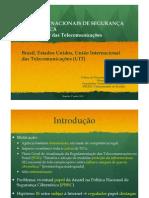 POLÍTICAS NACIONAIS DE SEGURANÇA CIBERNÉTICA. O Regulador das Telecomunicações --- Brasil, EUA, UIT