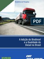 Relatorio de Pesquisa CNT_A Adicao Do Biodiesel e a Qualidade Do Diesel No Brasil