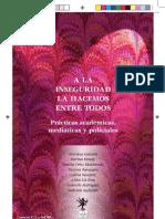 A la inseguridad la hacemos entre todos. Prácticas académicas, mediáticas y policiales (investigación UBA, libro completo)