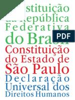 Constituição da República Federativa do Brasil, Constituição do Estado de São Paulo e Declaração Universal dos Direitos Humanos (PDF)