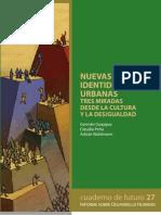 Cuaderno del futuro N° 27. Nuevas identidades urbanas. Tres miradas desde la cultura de la desigualdad
