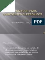 Organizador+para+compoentes+eletrônicos