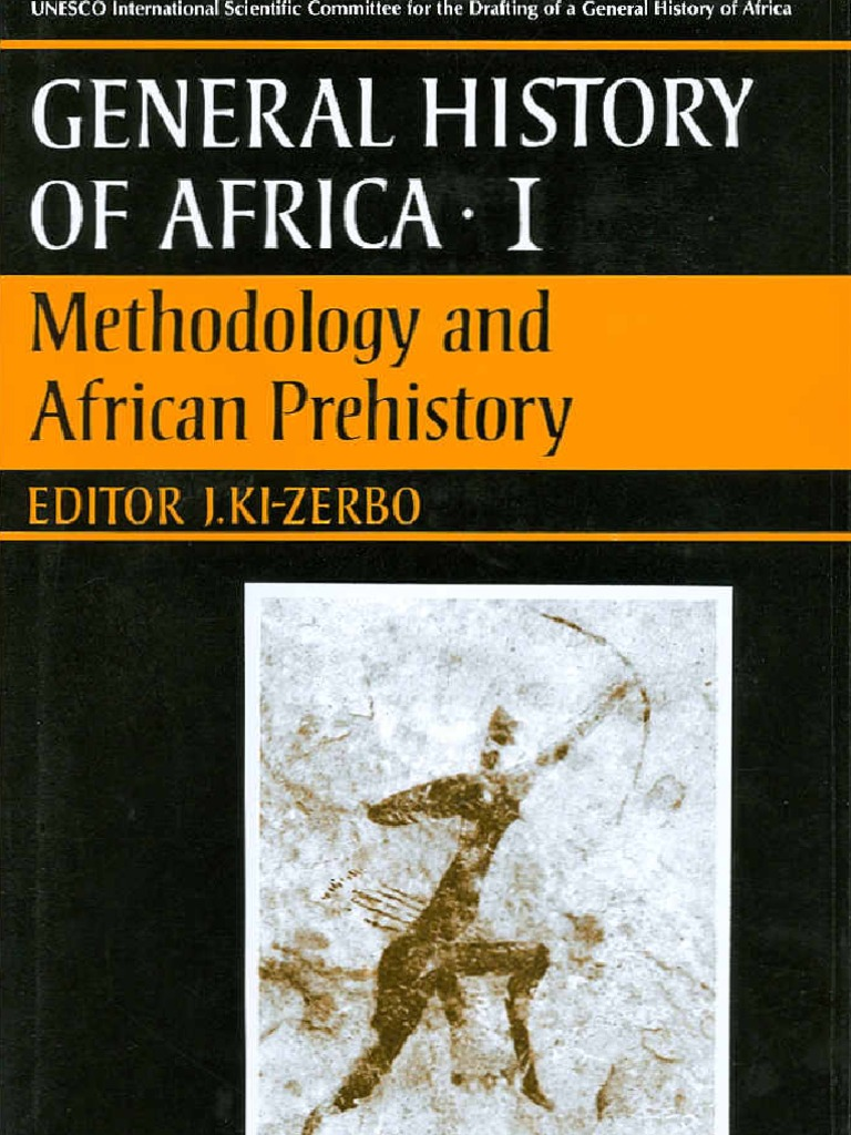 802637f816e3a4 General History of Africa Vol 1  Methodology and African Prehistory ...