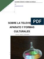 LA FERLA Jorge Sobre La Television Aparato y Formas Culturales