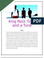 King Rock Tiger and a Tuna