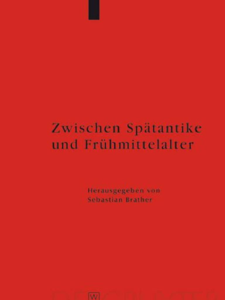Brather (Hrsg.): Zwischen Spat Antike Und Fruhmittelalter