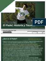 El Padel; Historia y Técnica Impress