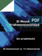 El Mundo de La Tri Dimensionalidad (2)