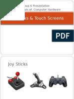 Joy Sticks & Touch Screens