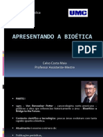 APRESENTANDO A BI0ÉTICA - CURSO DE MEDICINA - 1º PERIÓDO - 2011