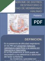 Sindrome de Distres Respiratorio o Enfermedad de Membranas
