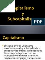 El Capitalismo y Subcapitalismo Expo Sic Ion
