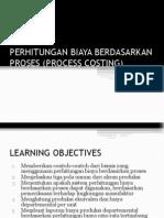 Perhitungan Biaya Berdasarkan Proses (Process Costing)