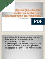 Globalização, divisão social do trabalho e precarização1