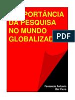Fernando Antonio Dal Piero - A Importância Da Pesquisa No Mundo Globalizado