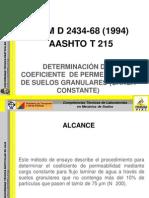 202434-68 (1994). AASHTO T 215. DETERMINACIÓN DEL COEFICIENTE DE PERMEABILIDAD DE SUELOS GRANULARES (CARGA CONSTANTE)