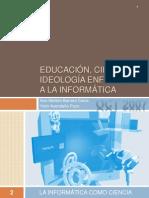 Educación, ciencia e ideología informática