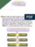 Debit Card Presen