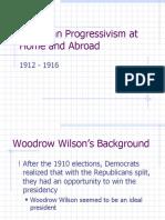 WilsonianProgressivismatHomeandAbroad,1912-1916