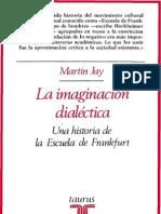 Martin Jay La Imaginacion Dialectic a Una Historia de La Escuela de Frankfurt