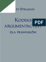 Stelmach Jerzy-Kodeks Argumentacyjny Dla Prawnikow