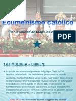 Ecumenismo Catolico Precentacion Con Diapositivas