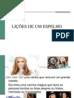 AVALIÇÃO LIÇÕES DE UM ESPELHO