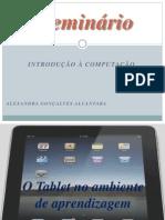 O Tablet No Ambiente de Aprendizagem