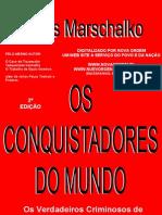 Os conquistadores do mundo - Os verdadeiros criminosos de guerra (2ª edição)