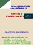Fundamental I - Modulo IX - Roteiro 3 - Evangelho No Lar