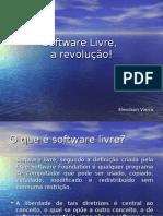 Software Livre, a revolucao! - (Elenilson Vieira)