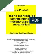 caio_prado_j_nior___teoria_marxista_do_conhecimento_e_m_todo_dial_tico_materialista