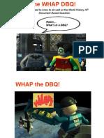 WHAP the DBQ