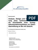 Analyse, Design und Implementie-rung einer Softwarekomponenteals Schnittstelle einer Schlag-dokumentationssoftware zur Daten-übermittlung an Bio mit Gesicht.