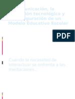 La comunicación, la Mediación y el Modelo Educativo Escolar