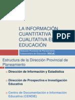 -A INFORMACIÓN CUANTITATIVA Y CUALITATIVA EN EDUCACIÓN (osl-MARZO 2011)