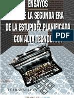 Ensayos Sobre La Segunda Era de La Estupidez Planificada Con Alta Tecnología - Chester Swann - PortalGuarani - Paraguay