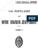 Vie populaire de Notre-Seigneur Jésus-Christ Abbé Emmanuel Barbier - ( Tome 1 )