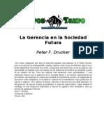 Drucker, Peter F. - La Gerencia en La Sociedad Futura