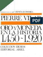 Vilar, Pierre - Oro y Moneda en La Historia 1450-1920