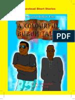 A Colourful BuBuh Tale