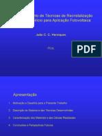 Desenvolvimento de Técnicas de Recristalização de Fitas de Silício para Aplicação Fotovoltaica (Presentation)