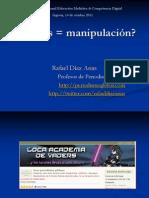 Medios = manipulación