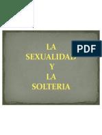 La Sexualidad y La Solterìa