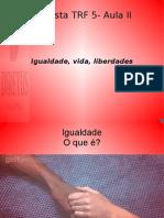 Preparatório concurso Tribunais - igualdade, vida liberdades