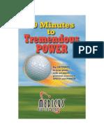 Ten Minutes to Tremendous Power