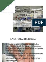 Presente y Futuro de La Anestesia
